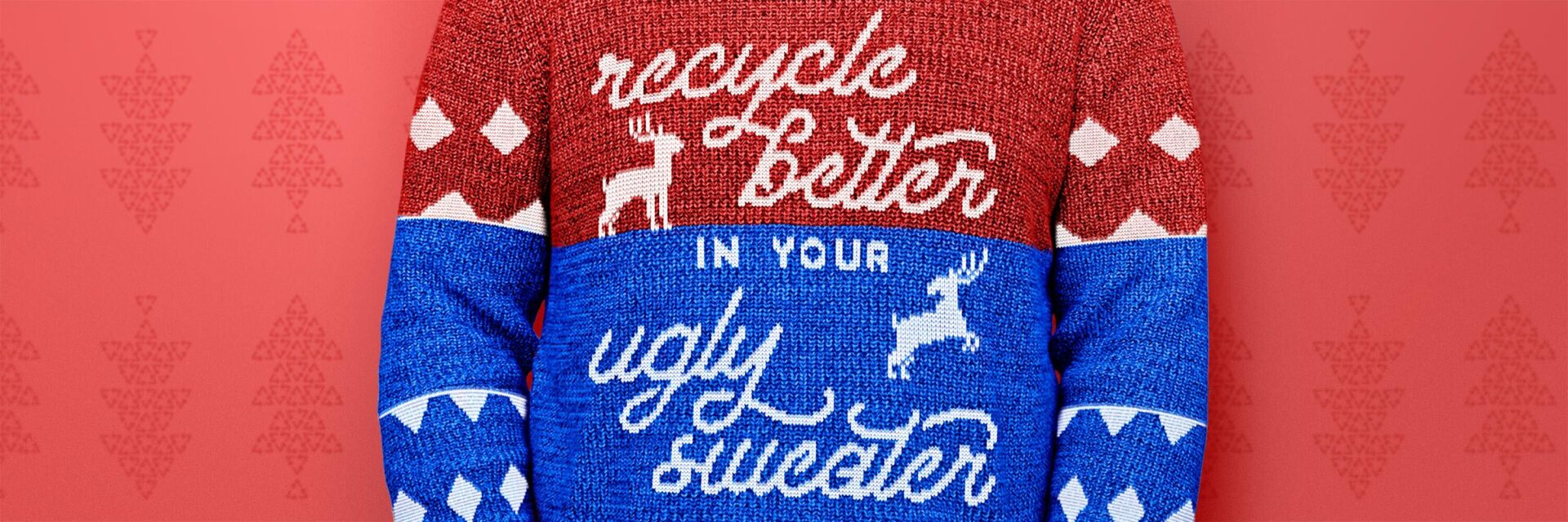 Recycle Better in your Ugly Sweater Graphic